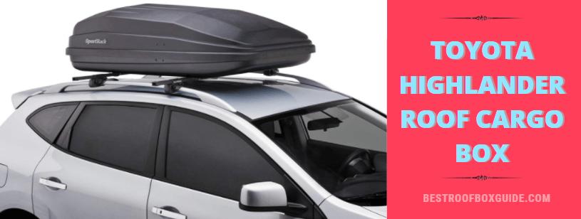 Toyota Highlander Roof Cargo Box